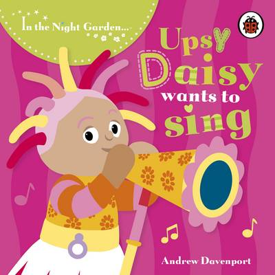 Upsy Daisy Wants to Sing by