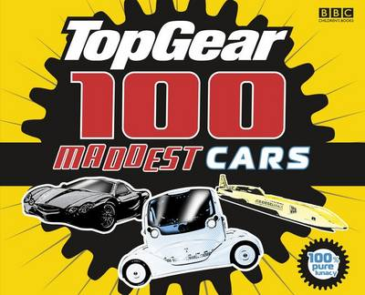 Top Gear: 100 Maddest Cars by
