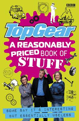 Top Gear: A Reasonably Priced Book of Useless Stuff by