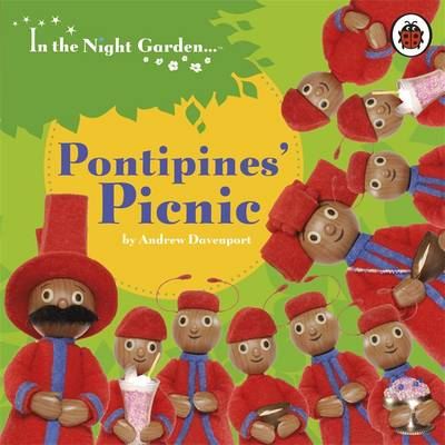 In the Night Garden: The Pontipines' Picnic by Andrew Davenport