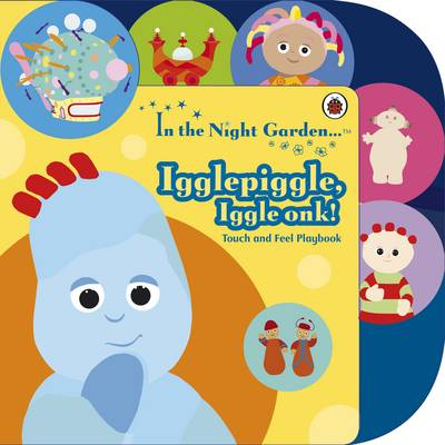 In the Night Garden: Igglepiggle, Iggle Onk! by Andrew Davenport