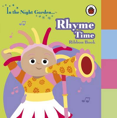 In the Night Garden: Rhyme Time Ribbon Book by