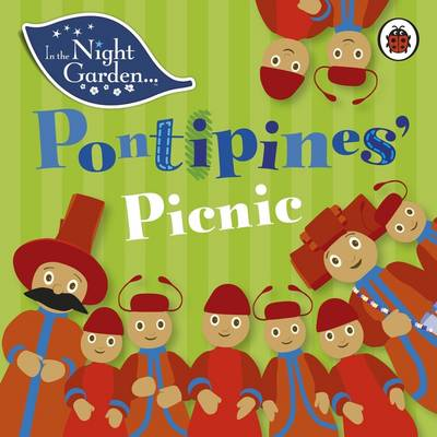 In the Night Garden: Pontipines' Picnic by