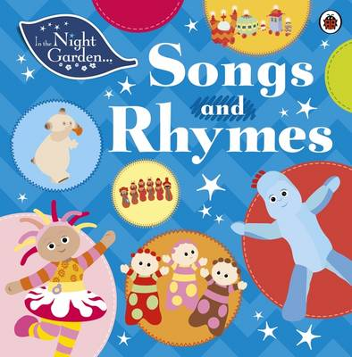 In the Night Garden: Songs and Rhymes by