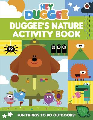 Hey Duggee: Duggee's Nature Activity Book by