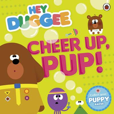 Hey Duggee: Cheer Up, Pup! by