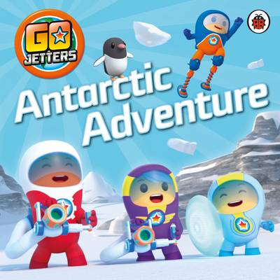 Go Jetters: Antarctic Adventure by