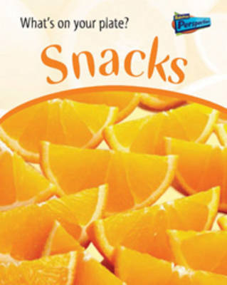 Snacks by Lola M. Schaefer, Ted Schaefer
