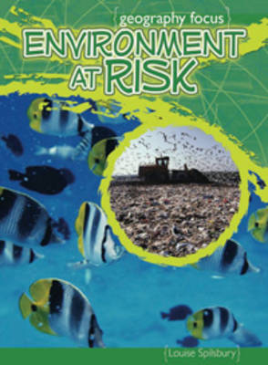 Environment at Risk The Effects of Pollution by Louise Spilsbury