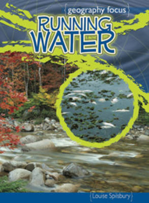 Running Water Our Most Precious Resource by Louise Spilsbury