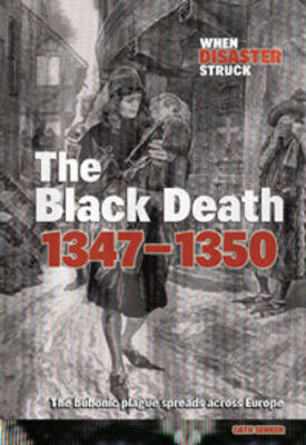 Black Death, 1347 by Cath Senker