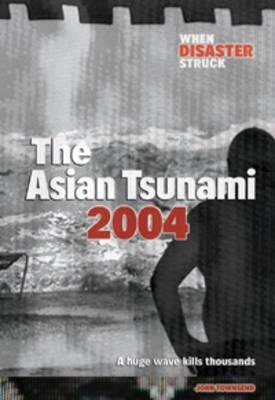 Asian Tsunami 2004 by John Townsend