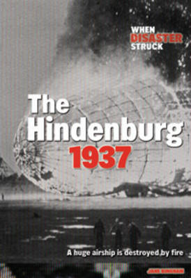 The Hindenburg by Jane M. Bingham