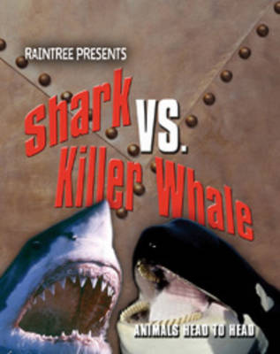 Shark Versus Killer Whale by Isabel Thomas