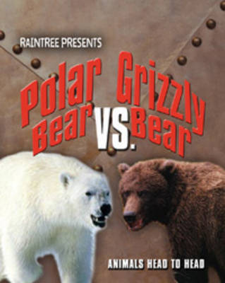 Polar Bear Vs Grizzly Bear by Isabel Thomas