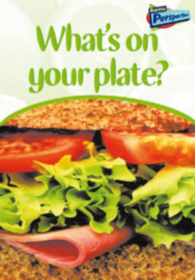 What's on Your Plate? Compilation by Lola M. Schaefer, A.Ted Schaefer
