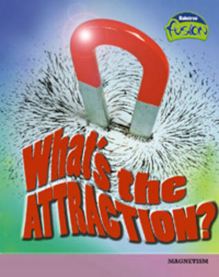 What's the Attraction? by Elizabeth Raum