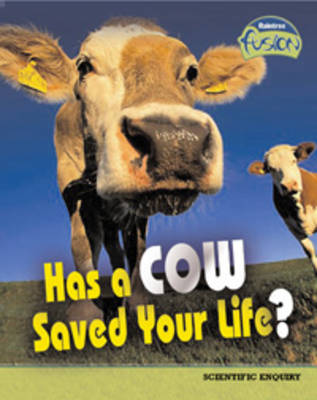 Has a Cow Saved Your Life? by Deborah Underwood
