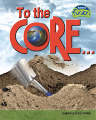 To the Core Earth's Structure by Lisa Trumbauer