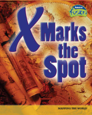 X Marks the Spot Mapping the World by M.C. Hall