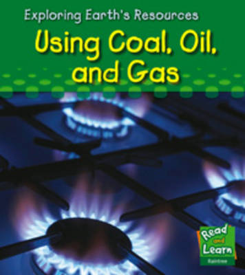 Using Coal, Oil and Gas by Sharon Katz Cooper