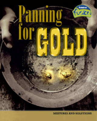 Panning for Gold Mixtures and Solutions by Paul Mason