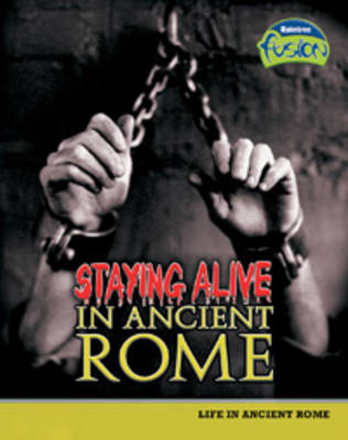 Staying Alive in Ancient Rome by Brenda Williams, Brian Williams