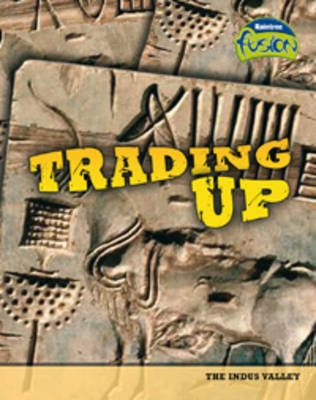 Trading Up Indus Valley Trade by Brenda Williams, Brian Williams