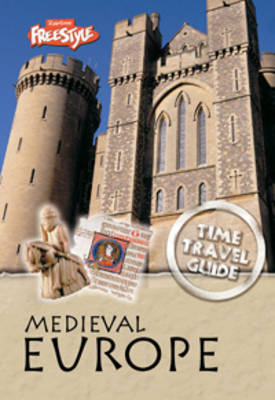 Medieval Europe by Anna Claybourne, John Haywood, Richard Spilsbury
