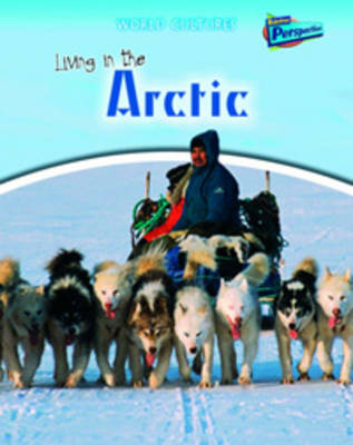 Living in the Arctic by Neil Morris
