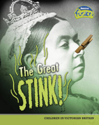 The Great Stink Children in Victorian Britain by Paul Mason