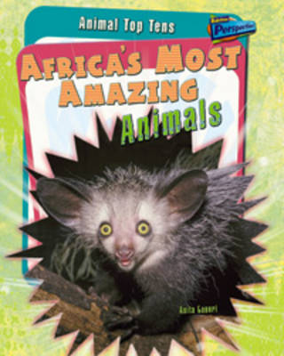 Africa's Most Amazing Animals by Anita Ganeri