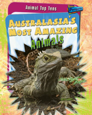 Australasia's Most Amazing Animals by Anita Ganeri