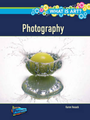 What is Photography? by Karen Hosack
