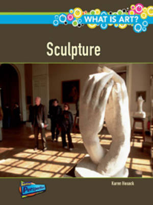 What is Sculpture? by Karen Hosack