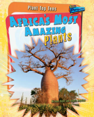 Africa's Most Amazing Plants by Angela Royston, Michael Scott