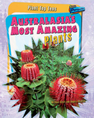 Australasia's Most Amazing Plants by Angela Royston, Michael Scott