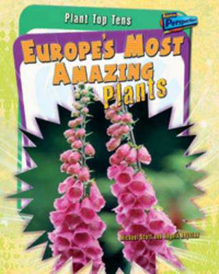 Europe's Most Amazing Plants by Angela Royston, Michael Scott