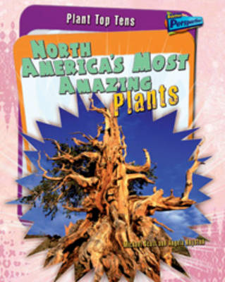 North America's Most Amazing Plants by Angela Royston, Michael Scott