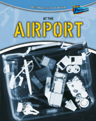 At the Airport by Richard Spilsbury, Louise Spilsbury