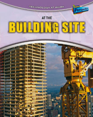 At the Building Site by Richard Spilsbury