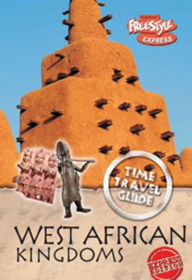 West African Kingdom by Anna Claybourne, John Haywood, Richard Spilsbury