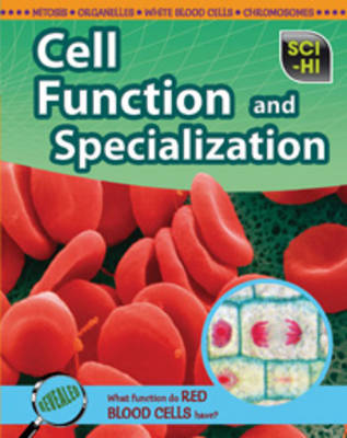 Cell Function and Specialization by Lori Johnson