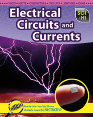 Electrical Circuits and Currents by Barbara A. Somervill