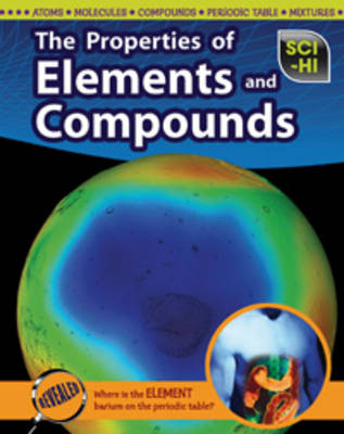The Properties of Elements and Compounds by Lisa Hill