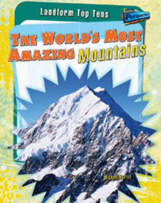 The World's Most Amazing Mountains by Anita Ganeri, Anna Claybourne, Michael Hurley