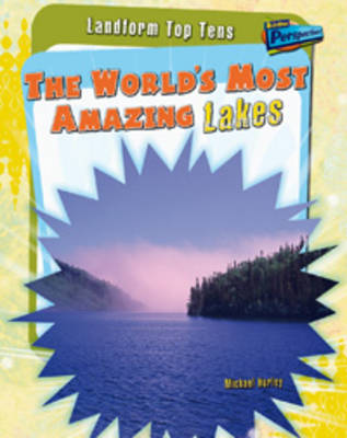 The World's Most Amazing Lakes by Anita Ganeri, Anna Claybourne, Michael Hurley