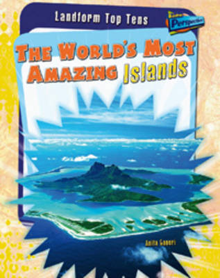 The World's Most Amazing Islands by Anita Ganeri, Anna Claybourne, Michael Hurley