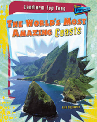The World's Most Amazing Coasts by Anita Ganeri, Anna Claybourne, Michael Hurley