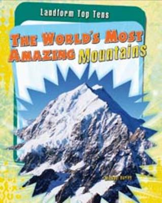 The World's Most Amazing Mountains by Michael Hurley